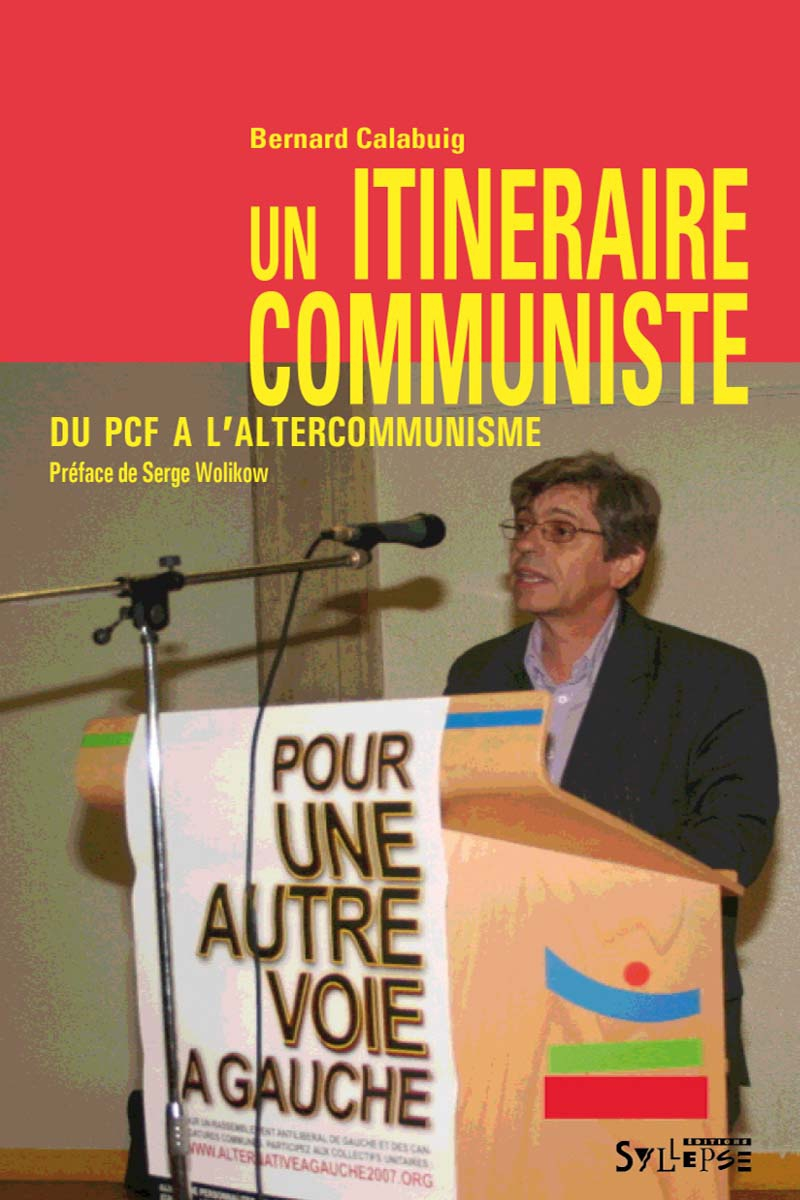Un itinéraire communiste Des paroles en actes