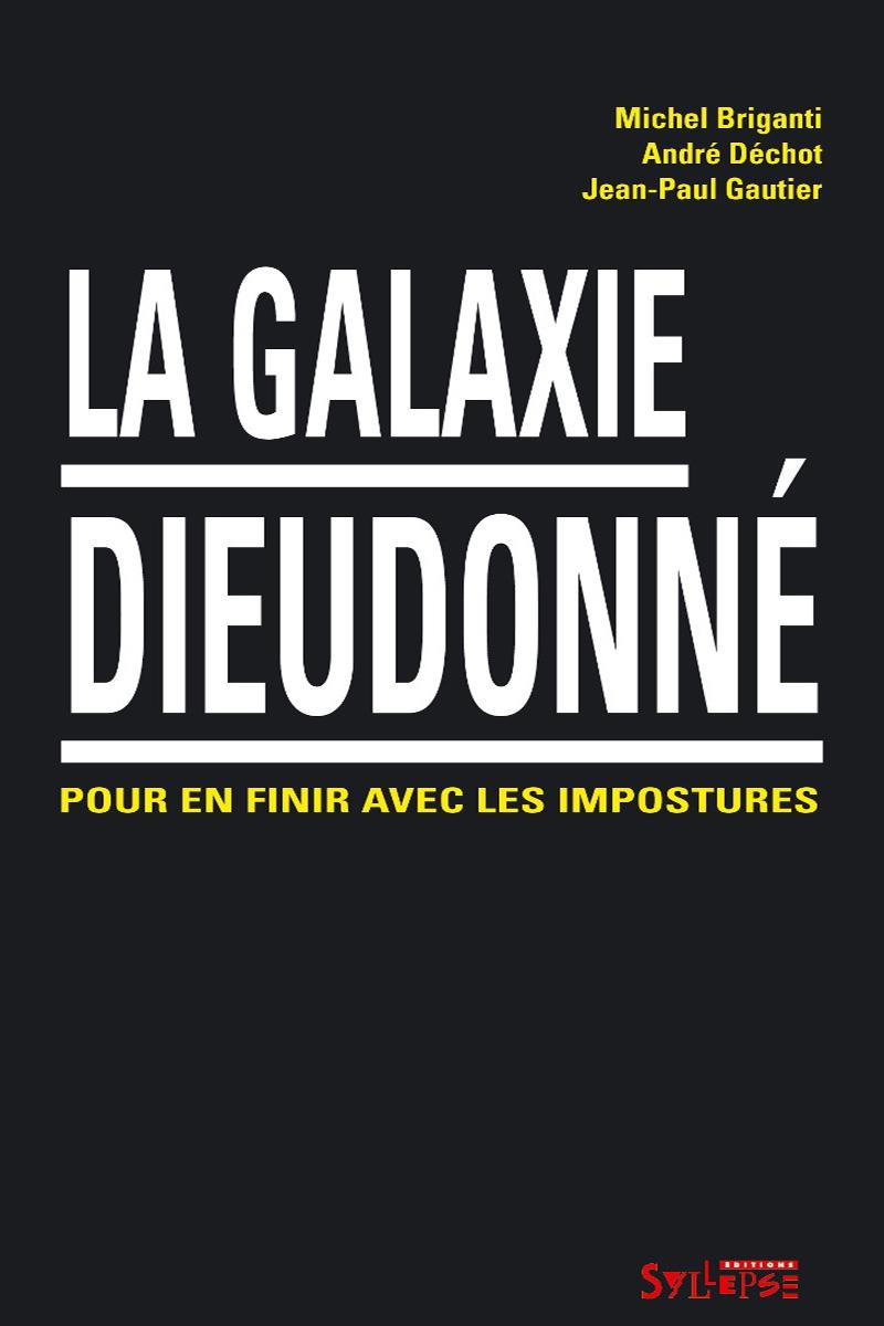 La galaxie Dieudonné Arguments et mouvements