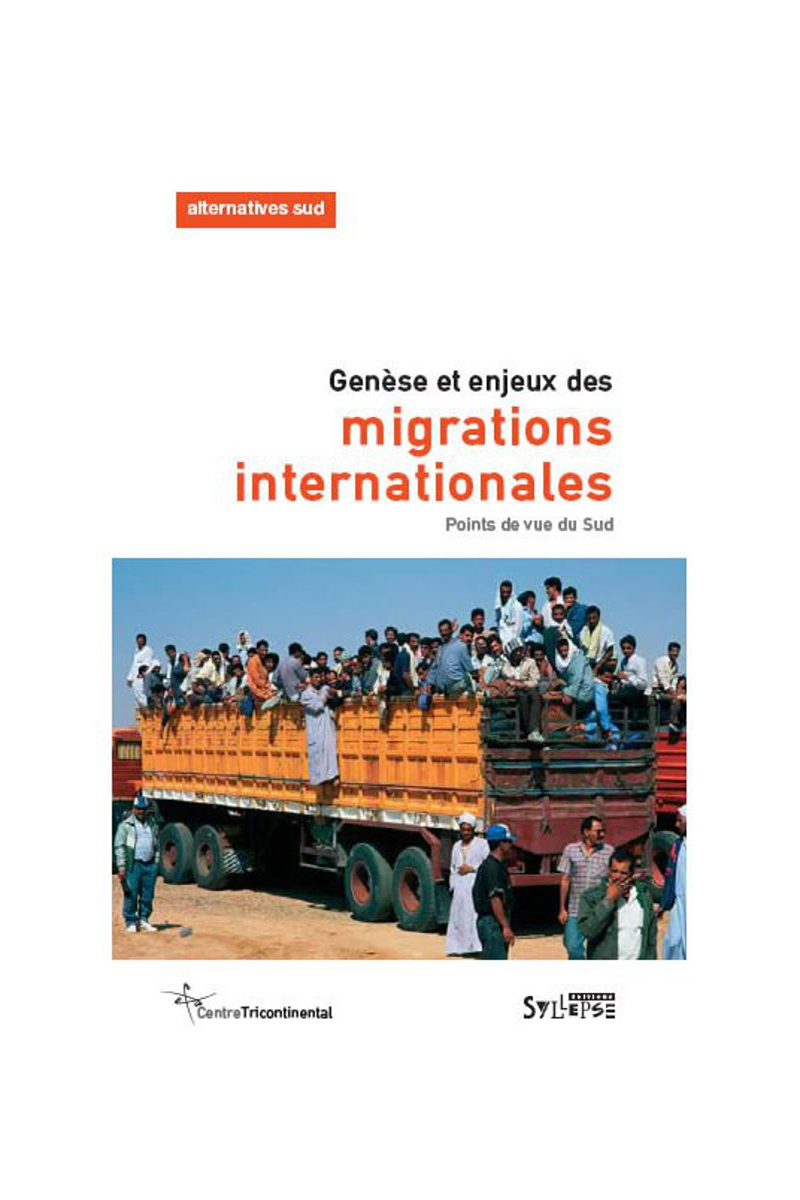Genèse et enjeux des migrations internationales Alternatives Sud