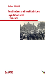 Instituteurs et institutrices syndicalistes (1944-1967)