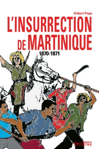 1870-1871. Insurrection à la Martinique