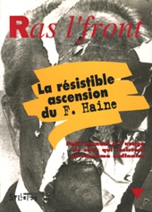 La Résistible ascension du F. Haine