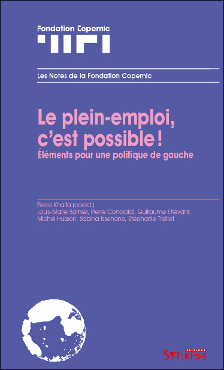 Le plein-emploi, c'est possible Notes de la Fondation Copernic